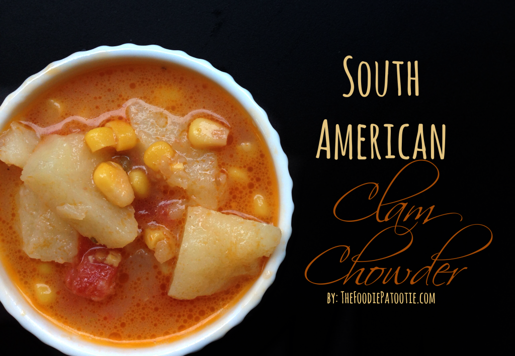 South American Clam Chowder via TheFoodiePatootie.com | #seafood #soup #recipe