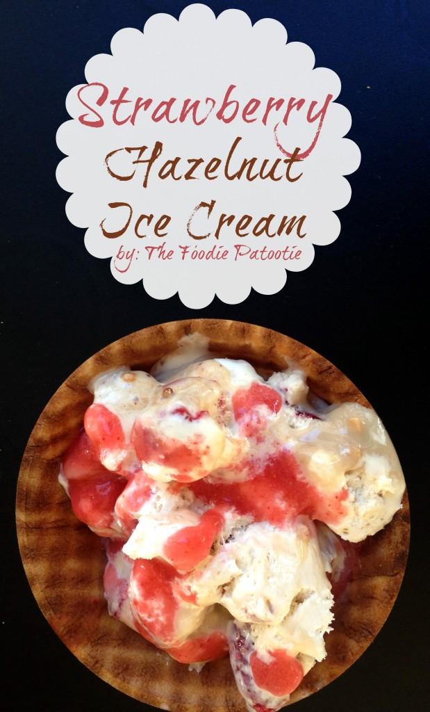 Strawberry Hazelnut Ice Cream by TheFoodiePatootie.com #dessert #icecream #strawberry